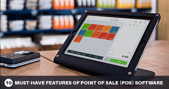 10 Must-Have Features of Point of Sale (POS) Software