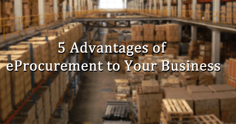 Advantages of eProcurement software to Your Business
