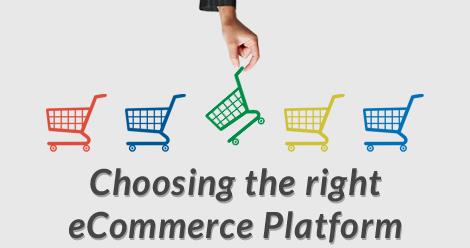 Choosing right eCommerce Platform