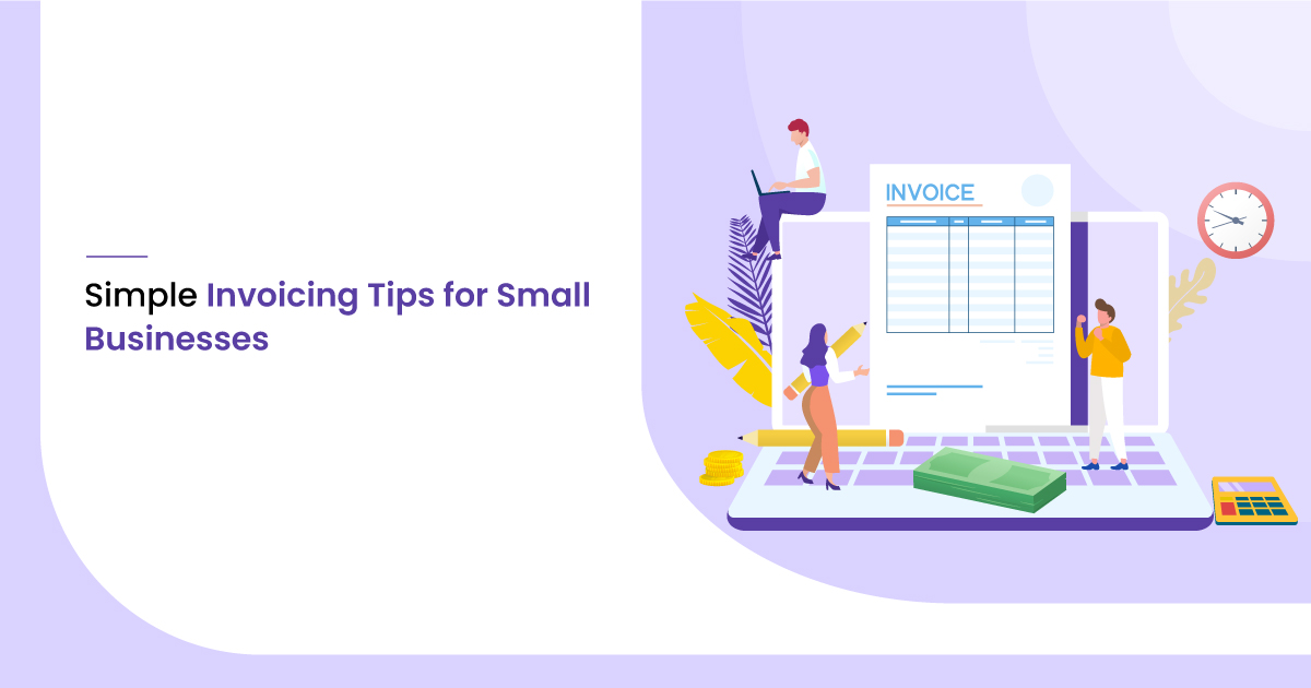 6 Simple Invoicing Tips For Small Businesses Softwaresuggest