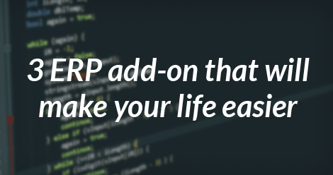 3 ERP AddOns that will make your life easier -ss