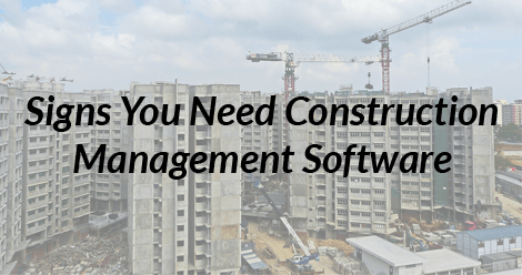 Signs you need construction software - SS