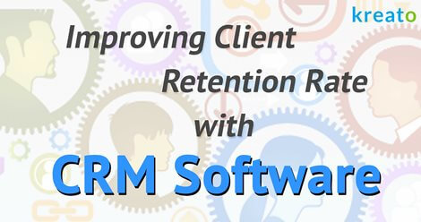 improving client retention rate with CRM Software -SS