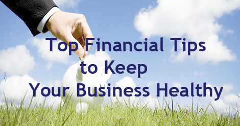 Top Financial tips to keep your business healthy- SS