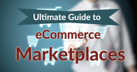 Ultimate Guide to eCommerce Marketplaces