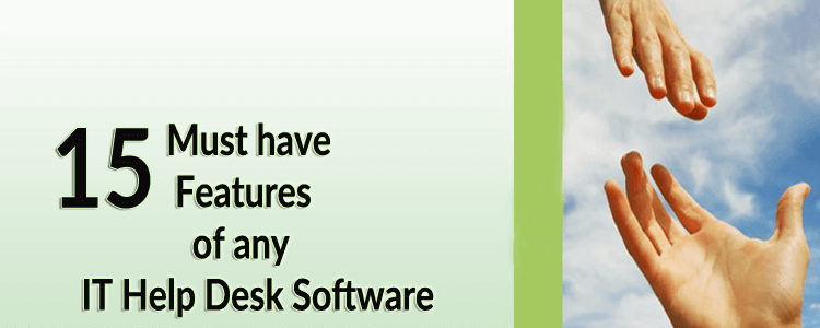 15 Must have features of any IT Help Desk Software featured
