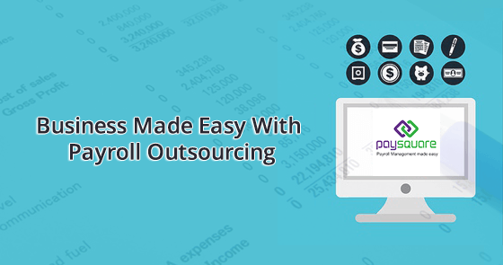 Business made easy with Payroll Outsourcing