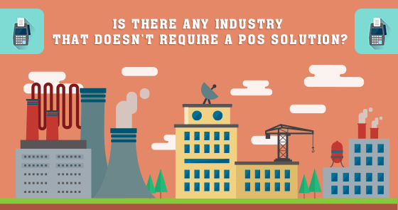 Is There Any Industry That Doesn't Require a POS Solution