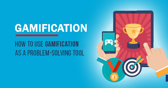 How to Use Gamification as a Problem-Solving Tool