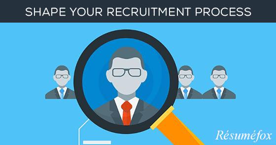 Shape Your Recruitment Process