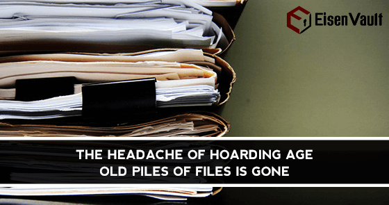 The Headache of Hoarding Age-old Piles of Files is gone