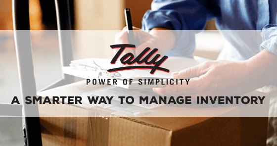 Tally ERP 9 A Smarter way to manage inventory