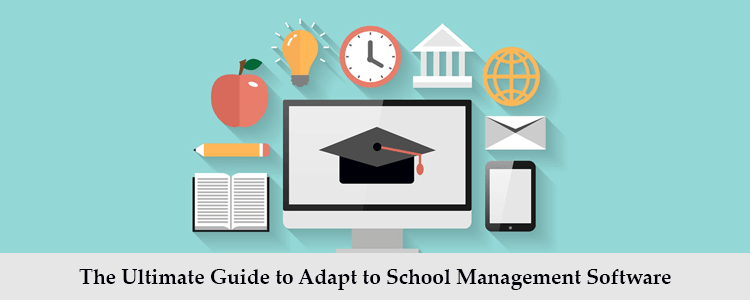 The ultimate guide to adapt to school management software featured