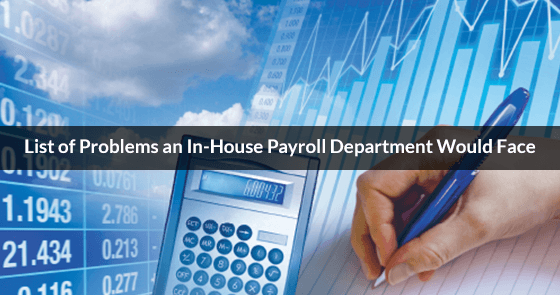 List of problems an in-house payroll department would face