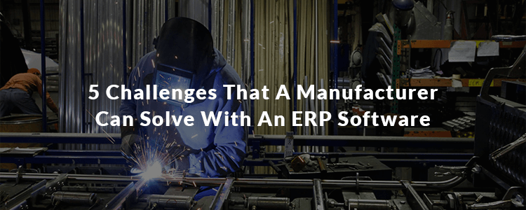 ERP solution addressing manufacturing challenges