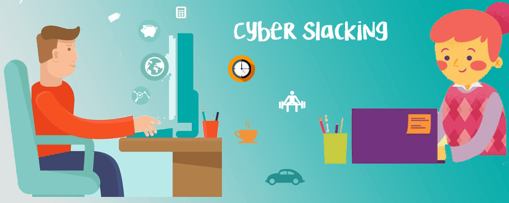 Cyber Slacking