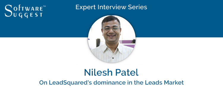 Expert Interview with Nilesh Patel, CEO of LeadSquared