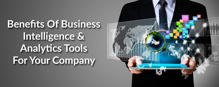 benefits-of-business-intelligence-and-analytics-tools-for-your-company
