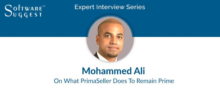 Expert Interview- Mohammed Ali, CEO Primaseller