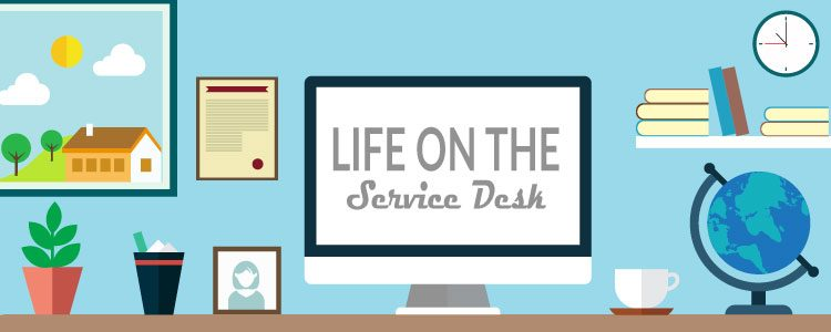 Life on the Service Desk