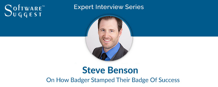 expert interview series, steve benson CEO Badger