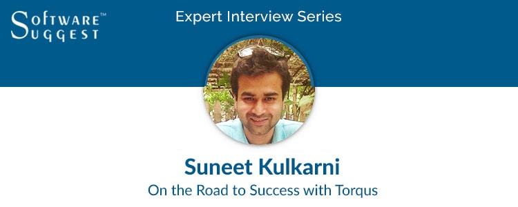 Expert Interview with Suneet Kulkarni co-founder at Torqus