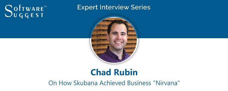 Expert Interview with Chad Rubin- Skubana