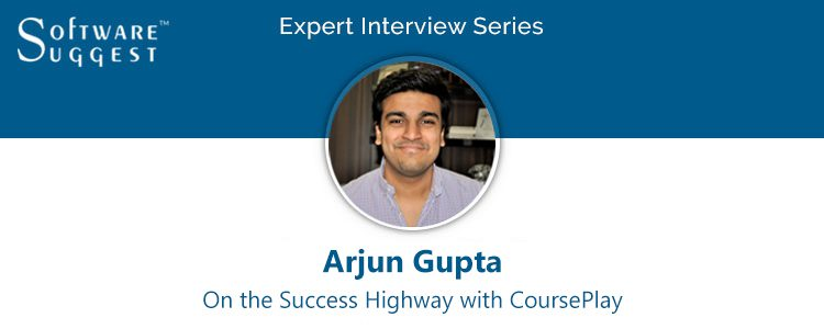Founders Interview by SoftwareSuggest- CEO at CoursePlay- Arjun Gupta