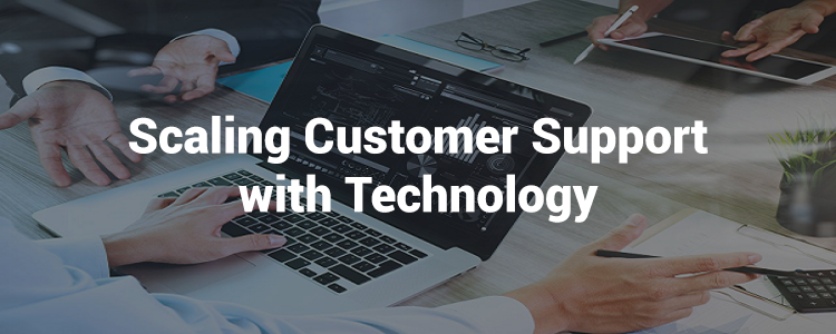 Scaling Customer Support with Technology