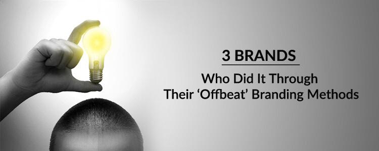 3 brands - offbeat branding methods