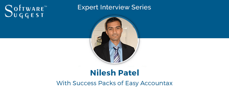 Expert Interview with Nilesh Patel – CEO of Easy Accountax