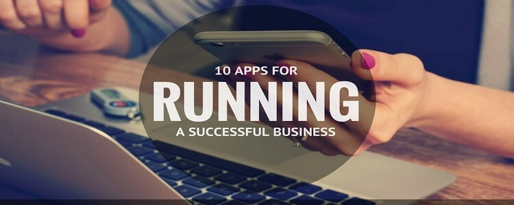 10 Apps For Running A Successful Business