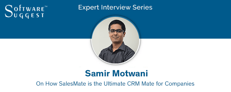 Expert Interview with Samir Motwani - CEO of SalesMate