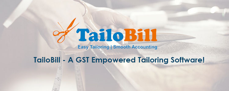TailoBill – A GST Empowered Tailoring Software!