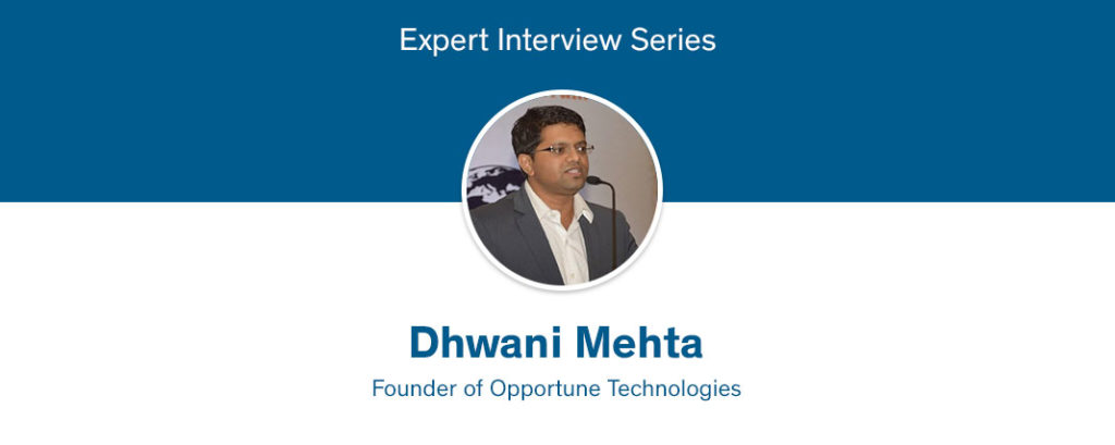 Expert Interview with Dhwani Mehta – Founder of Opportune Technologies