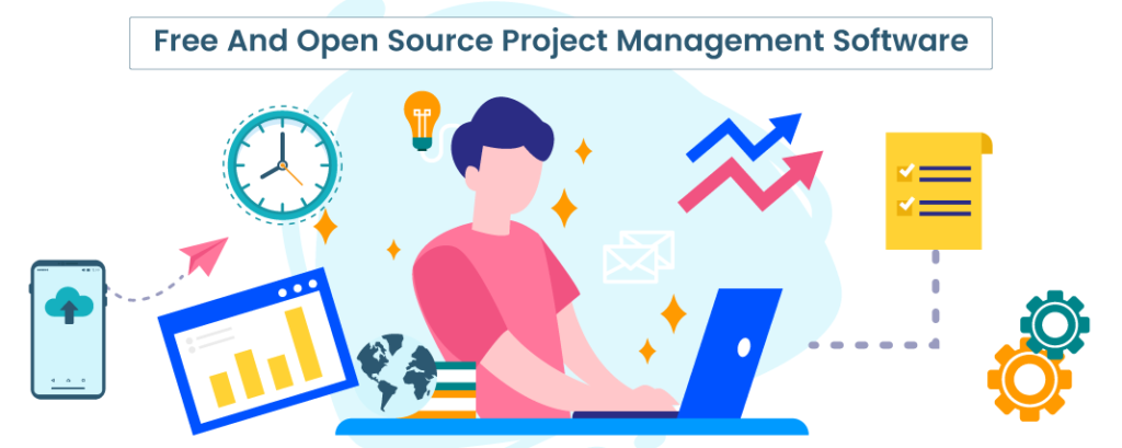 Top 12 Free And Open Source Project Management Software Updated