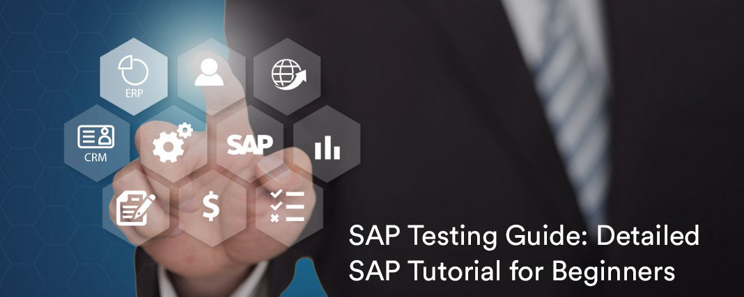 SAP Testing Guide: Detailed SAP Tutorial for Beginners with