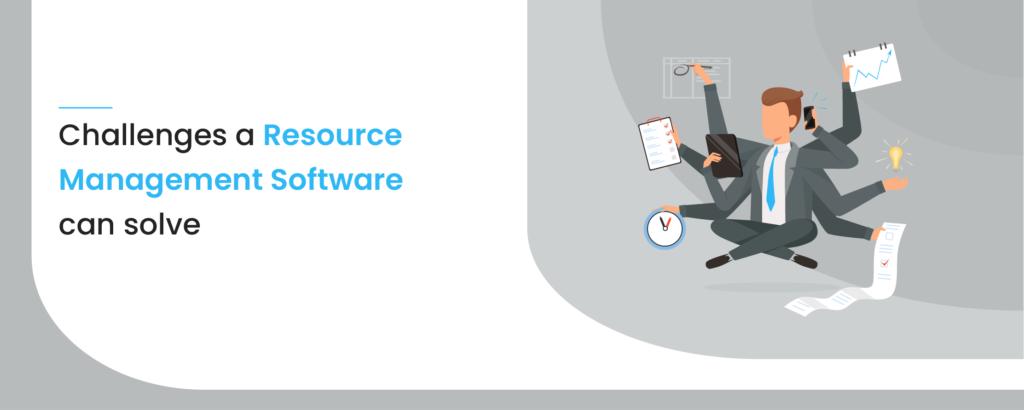 Resource management software challenges
