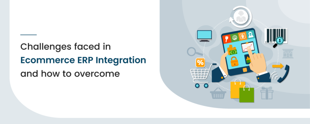 Challenges Faced in Ecommerce ERP Integration and How to Overcome