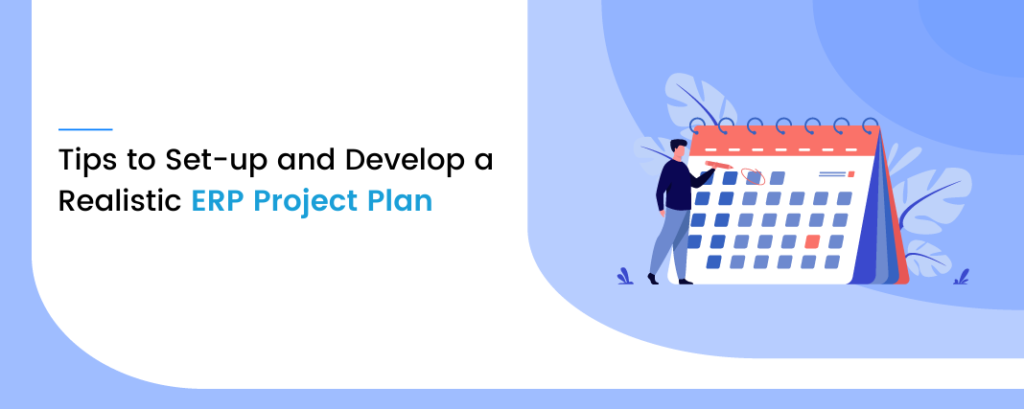 Tips to Set-up and Develop a Realistic ERP Project Plan