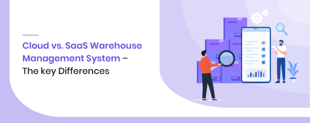 Cloud vs SaaS Warehouse Management System